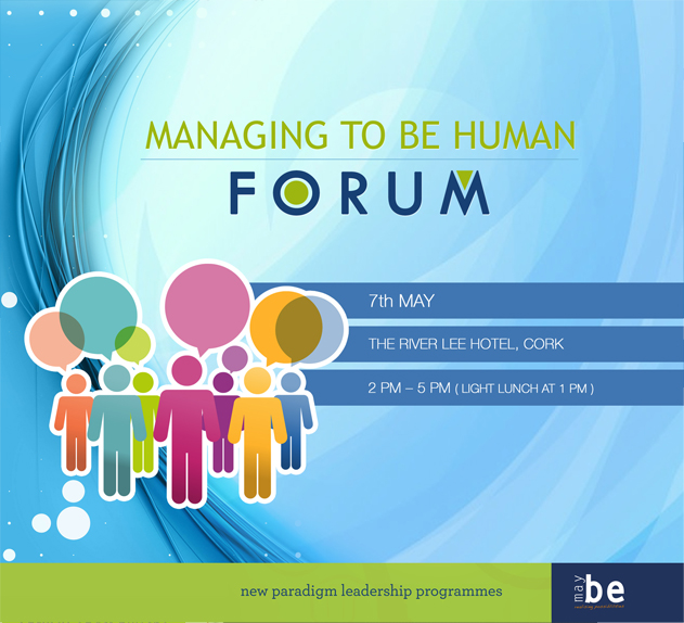 Managing To Be Human - Forum May 7th