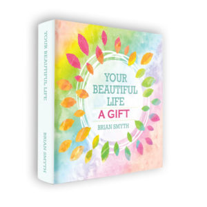Your Beautiful Life – A Gift